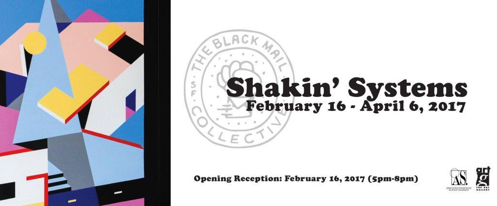 Shakin' Systems: A Group Show by the Black Mail Collective @ Associated Students Art Gallery | San Francisco | California | United States
