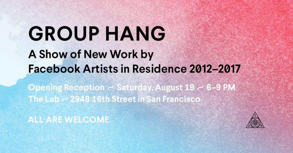 GROUP HANG Public Exhibition of New Work by FB AIRs @ The Lab | San Francisco | California | United States
